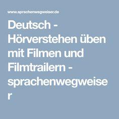 Deutsch - Hörverstehen üben mit Filmen und Filmtrailern - sprachenwegweiser