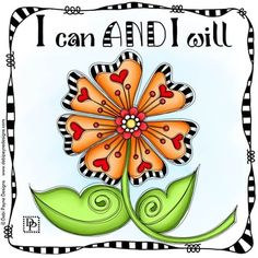 Affirmation Wednesday: I can AND I will! Flower Doodles, Rock Crafts, Bible Art, Journal Pages, Journals, Art Journal Inspiration, Cute Quotes, Doodle Art, Zentangle