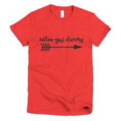 Follow Your Dreams Women's Shirt