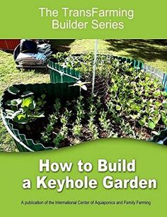 EBook How to Build a Keyhole Garden (The TransFarmer Builder Series) Author Langson Jakes, Got Books, Books To Read, Organic Cleaning Products, What To Read, Aquaponics, Book Photography, Nonfiction, Book Lovers, Farmer