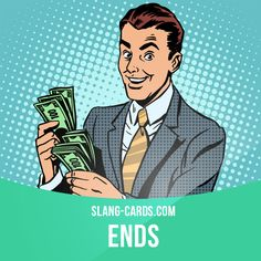 """Ends"" means money  Example: I'd love to get one of those new phones but they're really expensive. I just don't have the ends at the moment.  #slang #englishslang #saying #sayings #phrase #phrases #expression #expressions #english #englishlanguage #learnenglish #studyenglish #language #vocabulary #dictionary #efl #esl #tesl #tefl #toefl #ielts #toeic #englishlearning #vocab #ends #theends #money"