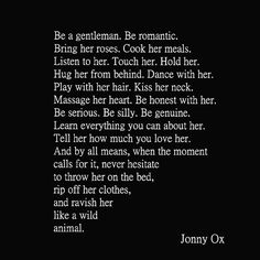 Be a gentleman..be romantic..