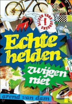 Echte helden zwijgen niet - Arend van Dam - Niveau instap - Aanrader voor speelse, jonge lezers. Spannend boek over vriendschap en jezelf zijn.