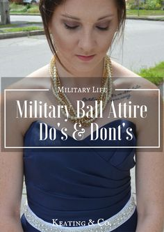 Military Ball Attire Do's And Dont's | Keating & Co. #DavidsBridal…
