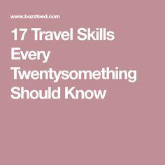17 Travel Skills Every Twentysomething Should Know