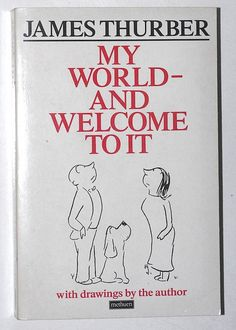 James Thurber: My world - and welcome to it by alexisorloff, via Flickr