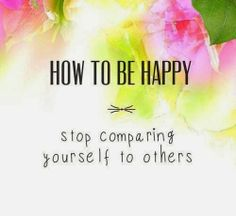 How to be happy Stop comparing yourself to others | Anonymous ART of Revolution