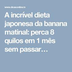 A incrível dieta japonesa da banana matinal: perca 8 quilos em 1 mês sem passar…