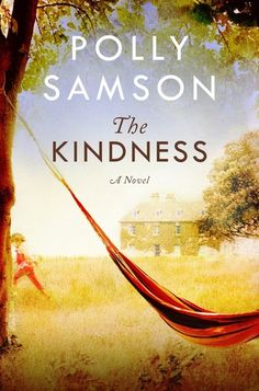 Book Review: 'The Kindness,' A Romantic Novel by Polly Samson