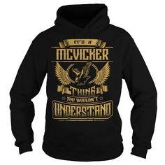 Cool MCVICKER MCVICKERYEAR MCVICKERBIRTHDAY MCVICKERHOODIE MCVICKERNAME MCVICKERHOODIES  TSHIRT FOR YOU T-Shirts