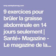 9 exercices pour brûler la graisse abdominale en 14 jours seulement | Santé+ Magazine - Le magazine de la santé naturelle