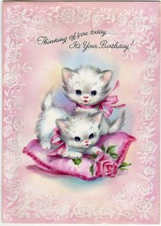 """""""Thinking of you today...It's Your Birthday!"""" sweet vintage kittens birthday card"""