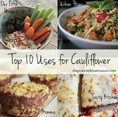 "Top 10 uses for cauliflower: cauliflower pizza, cauliflower ""risotto,"" cauliflower biscuits and more!"