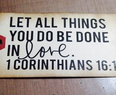 Let all things you do be done in love. - I Corinthians Gift Tag measures at… Happy Love Day, Love Days, Reception Furniture, Fishing Signs, I Do Bbq, Bible Quotes, Bible Verses, Motivational Quotes, Our Wedding