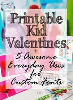 Kid Valentines + 5 Awesome Everyday Uses for Custom Fonts