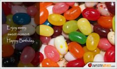 Enjoy every sweet moment. Birthday Wishes, Happy Birthday, Ecards, In This Moment, Fruit, Sweet, Food, Happy Brithday, E Cards
