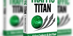 Traffic Titan Full Review - Make $100 Every Day - Legit Review