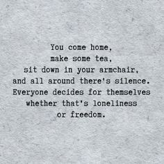 At a time in my life I thought this was loneliness but now. now its freedom peace and a choice. Namaste beautiful one Quotes Thoughts, Deep Thoughts, Words Quotes, Sayings, The Words, Cool Words, Great Quotes, Quotes To Live By, Inspirational Quotes