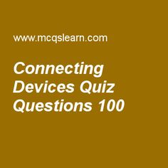 Learn quiz on connecting devices, computer networks quiz 100 to practice. Free networking MCQs questions and answers to learn connecting devices MCQs with answers. Practice MCQs to test knowledge on connecting devices, process to process delivery, cyclic codes, ipv6 addresses, transmission control protocol (tcp) worksheets.  Free connecting devices worksheet has multiple choice quiz questions as reconfiguration of stations in transparent bridges are unnecessary, if bridge has added or…