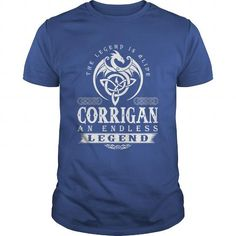 Cool The Legend Is Alive CORRIGAN An Endless Legend T-Shirts