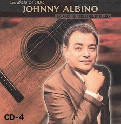 Johnny Albino was a Puerto Rican bolero singer, born in Yauco. Albino played and sang through his youth years. It wasn't until years later, however, that he would get a chance to sing as part of an organized act. Albino joined the United States Army during World War II, where he formed a quartet and was allowed to sing for his fellow soldiers.  Born: Dec 19, 1919 · Yauco, Puerto Rico. Died: May 07, 2011. Member of: Los Panchos · Los Panchos & Johnny Albino