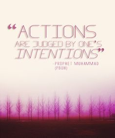 Intentions...Prophet Muhammad >> Peace Be Upon Him