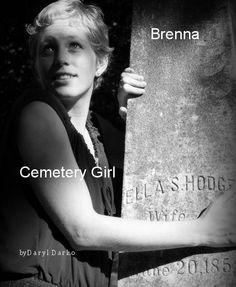 Cemetery Girl, Brenna  by Daryl Darko