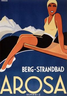 Arosa Berg Strandbad Schweiz Switzerland 1933 - Mad Men Art: The Vintage Advertisement Art Collection Art Vintage, Vintage Ads, Vintage Photos, Vintage Ski Posters, Art Deco Posters, Tourism Poster, Poster Ads, Retro Illustration, Illustrations