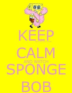 Spongebob Squarepants (Keep Calm Wisdom)