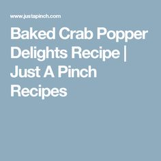 Baked Crab Popper Delights Recipe | Just A Pinch Recipes