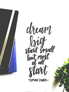 """""""Dream big start smaill but most of all start"""" Simon Sinek - Light Hearted Lettering Blog"""