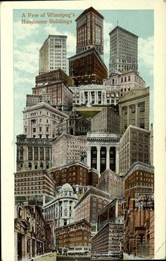 Old postcard showing Winnipeg's architecture. Some of these buildings are no longer with us, many are not in their intended use.