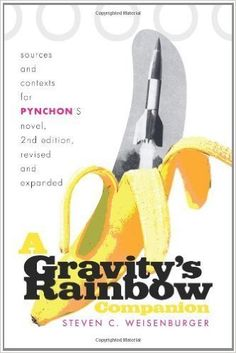 A Gravity's Rainbow Companion: Sources and Contexts for Pynchon's Novel eBook: Steven C. Weisenburger: Kindle Store