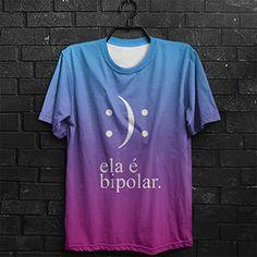 Camiseta Ela é Bipolar - Seu Jorge