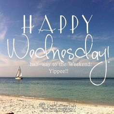 Happy Wednesday Half Way To The Weekend quotes quote wednesday wednesday quotes happy wednesday happy wednesday quotes Wednesday Greetings, Wednesday Hump Day, Blessed Wednesday, Good Morning Wednesday, Wednesday Humor, Good Morning Good Night, Morning Wish, Wonderful Wednesday, Wednesday Motivation