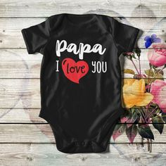 """""""Papa I Love You"""" Personalized Baby Onesie ❤ ReFashion Party"""