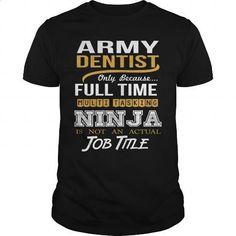 [Tshirt Logo,Tshirt Couple] ARMY DENTIST - NINJA GOLD. LIMITED TIME PRICE => https://www.sunfrog.com/LifeStyle/ARMY-DENTIST--NINJA-GOLD-Black-Guys.html?id=68278