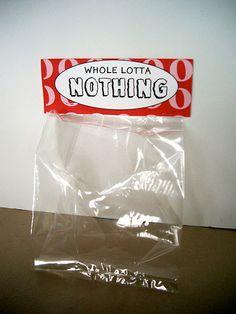 White Elephant Gift- Whole Lotta Nothin'!