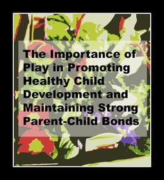an analysis of parent child bonding in early childhood Working together in early childhood education communicating with parents about children's learning 29 and a combined analysis was not made.