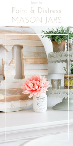 How to paint and distress mason jars to add some simple, farmhouse style character. | www.makingitinthemountains.com