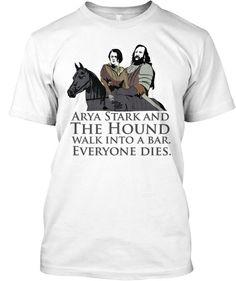 Arya Stark and the Hound walk Into a bar. Everyone dies.