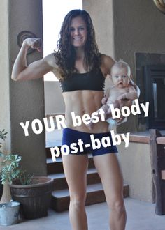 Some great ideas on motivating yourself! YOUR best body post-baby. 4 months post-partum
