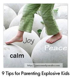 Strategies for bringing more calm to your household - plus, in the comments, do you think it's derogatory to use the word explosive to describe a child?
