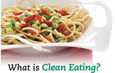 What is clean eating? How do you eat clean?