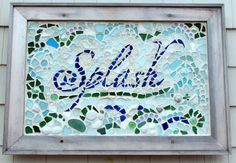 Splash sign hand crafted with sea glass by local artist Janet Payne
