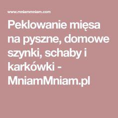 Peklowanie mięsa na pyszne, domowe szynki, schaby i karkówki - MniamMniam.pl