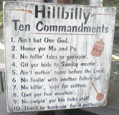 Hillbilly ten commandments sign, wood sign , ten commandments, primitive wood sign, hillbilly scripture plaque from mockingbirdprimitive on Etsy. Hillbilly Party, Redneck Party, Redneck Birthday, Redneck Games, Redneck Crafts, Primitive Wood Signs, Wooden Signs, Primitive Wood Crafts, Wooden Boards