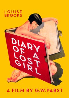 Diary of a Lost Girl. I've been thinking I was like Lulu. But I'm nothing like the girls in those movies. I wouldn't want to be (pg 243). Louise Brooks, Cool Posters, Film Posters, Lost Girl, Baseball Cards, Movies, Sports, 2016 Movies, Hs Sports