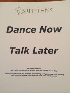 Dance now. Talk later. #5rhythms