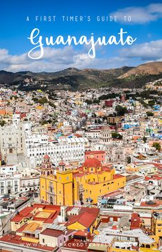 Although Guanajuato has long passed the point of being an 'off-the-beaten-track' destination, it's striking architecture and unusual attractions keep this one-of-a-kind city right at the top of the list for Mexico-bound travelers looking for an alternative to the all-inclusive resort towns along the coastline. There is plenty to explore and discover - here are some essential things to do for a first-time visitor.